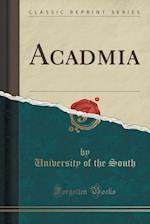 Acadmia (Classic Reprint)