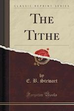 The Tithe (Classic Reprint)