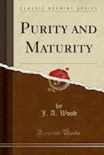 Purity and Maturity (Classic Reprint)