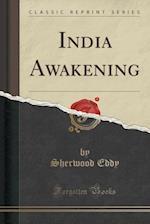 India Awakening (Classic Reprint)