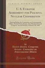 U. S. Euratom Agreement for Peaceful Nuclear Cooperation