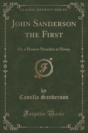 John Sanderson the First af Camilla Sanderson