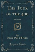 The Tour of the 400 af Grace Owen Brown