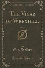 The Vicar of Wrexhill, Vol. 3 of 3 (Classic Reprint)