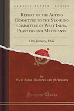 Report of the Acting Committee to the Standing Committee of West India, Planters and Merchants