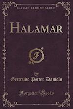 Halamar (Classic Reprint) af Gertrude Potter Daniels