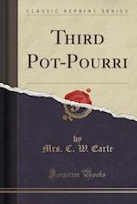 Third Pot-Pourri (Classic Reprint)