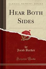 Hear Both Sides (Classic Reprint)