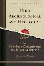 Ohio Archaeological and Historical, Vol. 9 (Classic Reprint)