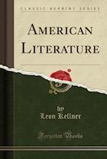 American Literature (Classic Reprint)