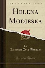 Helena Modjeska (Classic Reprint)