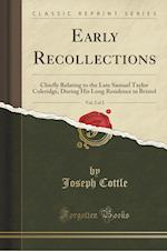 Early Recollections, Vol. 2 of 2