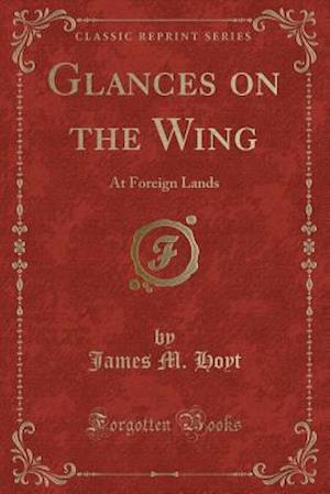 Glances on the Wing af James M. Hoyt