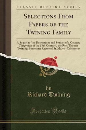 Selections from Papers of the Twining Family af Richard Twining