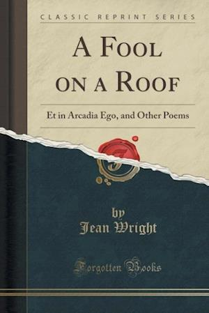 A Fool on a Roof af Jean Wright