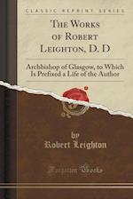 The Works of Robert Leighton, D. D