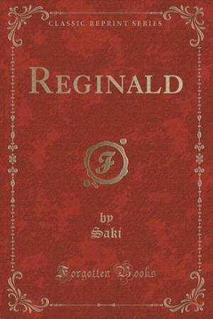 Reginald (Classic Reprint) af Saki Saki