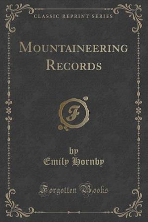 Mountaineering Records (Classic Reprint) af Emily Hornby