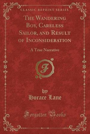 The Wandering Boy, Careless Sailor, and Result of Inconsideration af Horace Lane