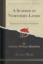 A Summer in Northern Lands af Charles William Hamilton