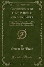 Confessions of Geo; P. Beale and Geo; Baker