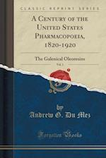 A Century of the United States Pharmacopoeia, 1820-1920, Vol. 1