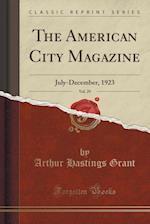 The American City Magazine, Vol. 29