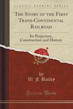 The Story of the First Trans-Continental Railroad