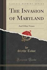 The Invasion of Maryland af Slythe Tabor