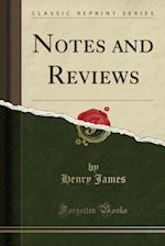 Notes and Reviews (Classic Reprint)