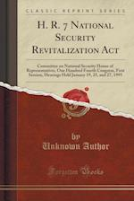 H. R. 7 National Security Revitalization ACT