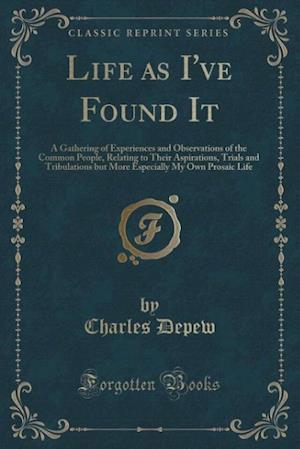 Life as I've Found It af Charles Depew