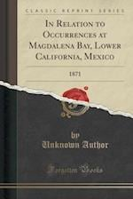 In Relation to Occurrences at Magdalena Bay, Lower California, Mexico