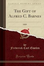 The Gift of Alfred C. Barnes