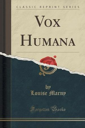 Vox Humana (Classic Reprint) af Louise Marny