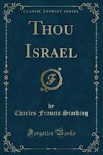 Thou Israel (Classic Reprint)