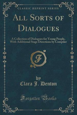 All Sorts of Dialogues af Clara J. Denton