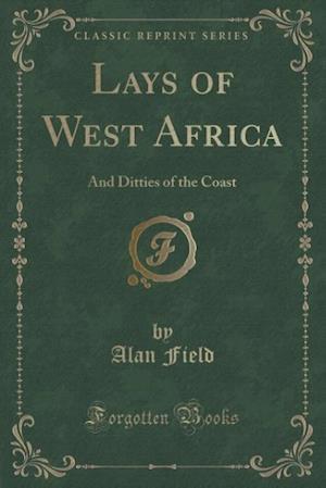 Lays of West Africa af Alan Field