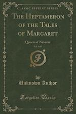 The Heptameron of the Tales of Margaret, Vol. 3 of 5