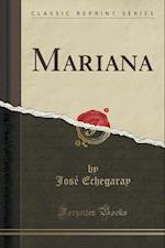 Mariana (Classic Reprint)