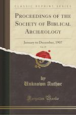 Proceedings of the Society of Biblical Archaeology, Vol. 29