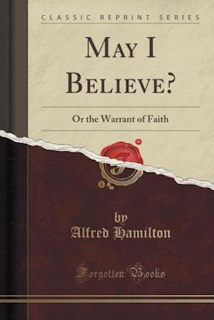 May I Believe? af Alfred Hamilton