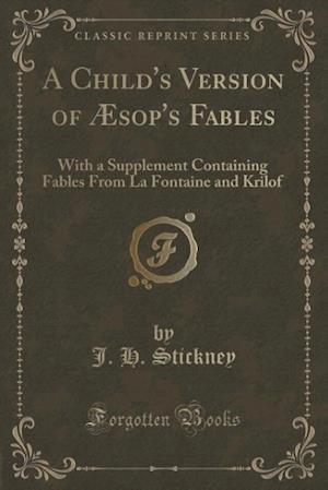 A Child's Version of Aesop's Fables af J. H. Stickney