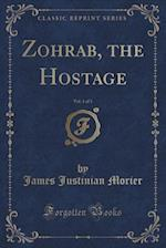 Zohrab, the Hostage, Vol. 1 of 3 (Classic Reprint)
