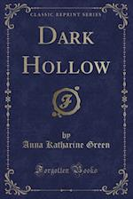Dark Hollow (Classic Reprint)
