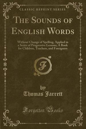 The Sounds of English Words af Thomas Jarrett