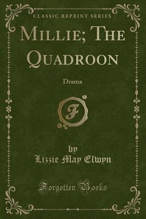 Millie; The Quadroon af Lizzie May Elwyn