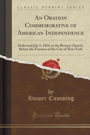 An  Oration Commemorative of American Independence af Hooper Cumming