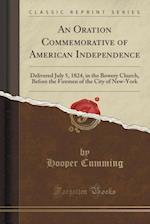 An  Oration Commemorative of American Independence af Hooper Cumming