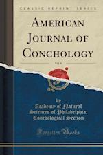American Journal of Conchology, Vol. 4 (Classic Reprint)